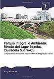 Parque Integral e Ambiental Rincón del Lago-Soacha, Ciudadela Sucre-Cu: O Espaço Público como Mecanismo de Integração Social