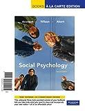 Social Psychology: Books a La Carte Edition
