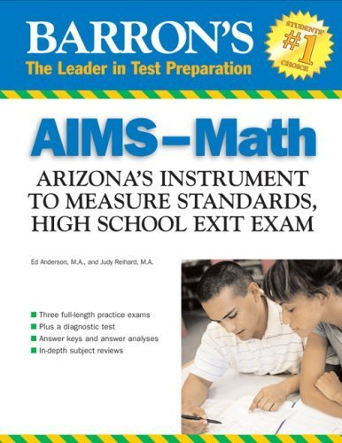 Barron's AIMS-Math: Arizona's Instrument to Measure Standards, HS Exit Exam (Barron's Aims High School Exit Exams Math: Arizona's Instrument to) by Ed Anderson M.A. (2007-03-01)