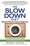 The Slow Down Diet: Eating for Pleasure, Energy, and Weight Loss