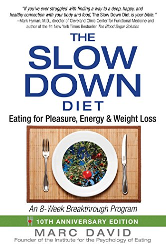 The Slow Down Diet: Eating for Pleasure, Energy, and Weight Loss (English Edition)