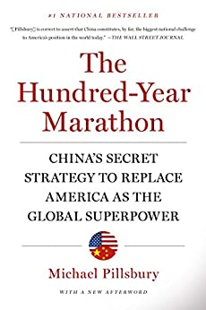 The Hundred-Year Marathon: China's Secret Strategy to Replace America as the Global Superpower by [Michael Pillsbury]