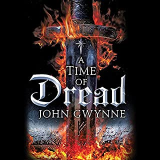 A Time of Dread                   By:                                                                                                                                 John Gwynne                               Narrated by:                                                                                                                                 Damian Lynch                      Length: 15 hrs and 31 mins     66 ratings     Overall 4.5