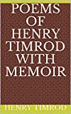 Poems of Henry Timrod with Memoir (English Edition)