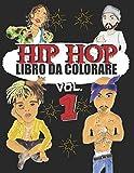 LIBRO DA COLORARE: Un libro da colorare sulle STAR della RAP MUSIC e dell HIP HOP - disegni esclusiv...
