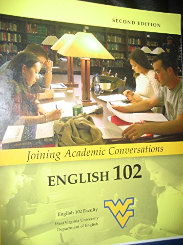 joining academic conversations (english 102, wvu dept. of eng.)