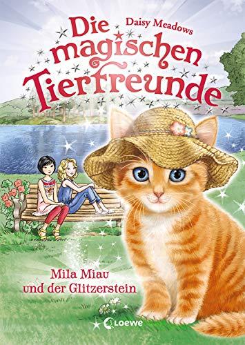 Die magischen Tierfreunde 12 - Mila Miau und der Glitzerstein: Kinderbuch ab 7 Jahre