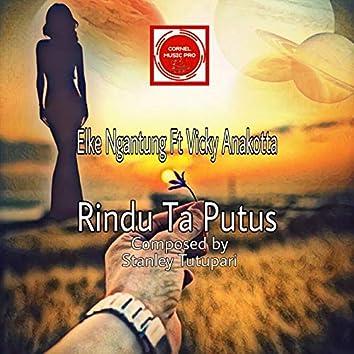 Rindu Ta Putus (feat. Vicky Anakotta)