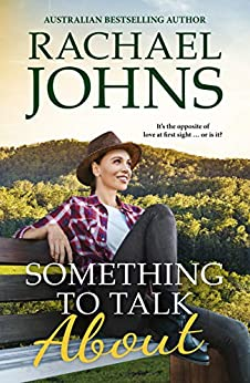 Something to Talk About (Rose Hill, #2) by [Rachael Johns]