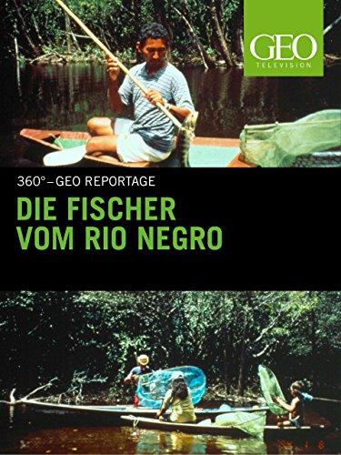 Die Fischer vom Rio Negro
