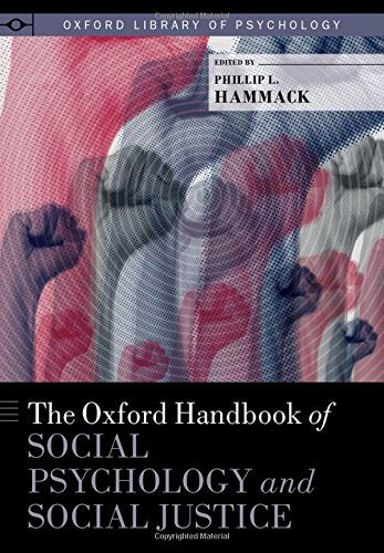 The Oxford Handbook of Social Psychology and Social Justice (Oxford Library of Psychology)