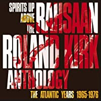 SPIRITS UP ABOVE: THE ATLANTIC YEARS by Rahsaan Roland Kirk (2012-08-03)