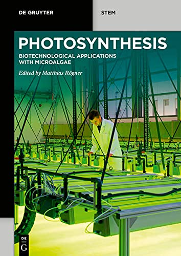 Photosynthesis: Biotechnological Applications with Micro-Algae (de Gruyter Stem)