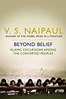 Beyond Belief: Islamic Excursions Among the Converted Peoples