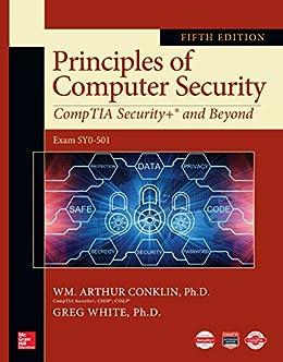 Principles of Computer Security: CompTIA Security+ and Beyond, Fifth Edition (English Edition) par [Wm. Arthur Conklin, Greg White, Chuck Cothren, Roger L. Davis, Dwayne Williams]