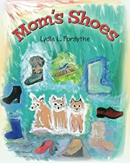 Mom's Shoes: Viewing the world through Cairn terrier's thoughts as they understand and judge the world and daily activitie...