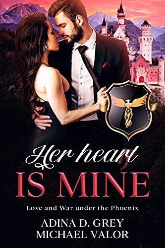 Her Heart is Mine: Love and War under the Phoenix