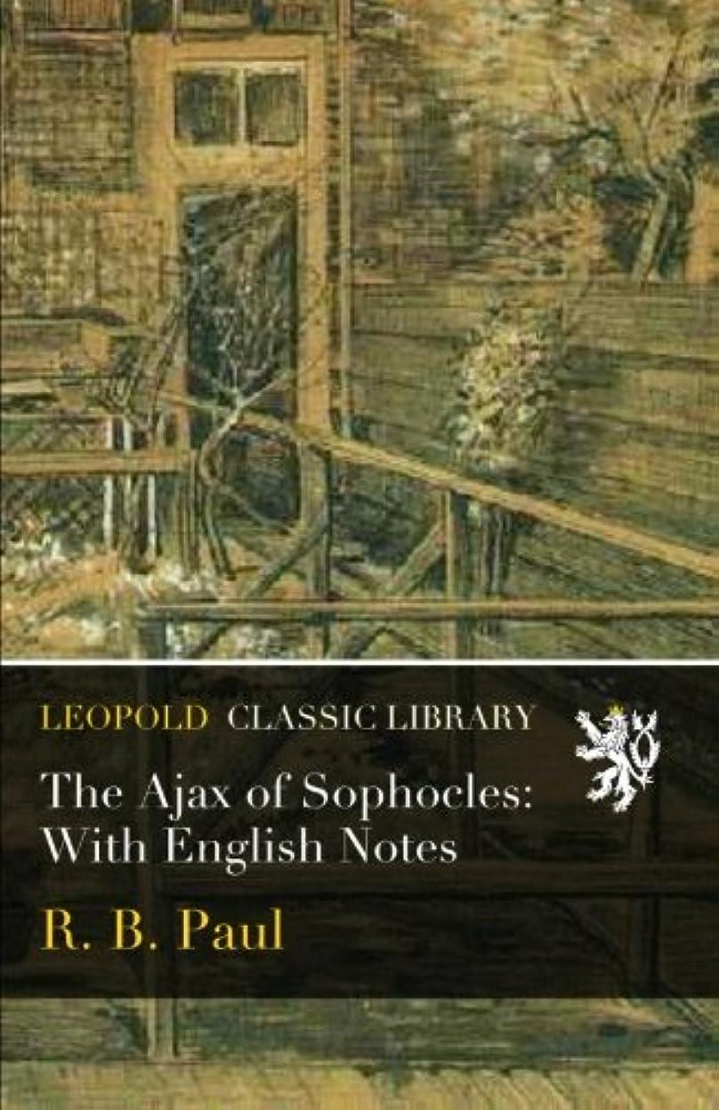 精度クリケット準備The Ajax of Sophocles: With English Notes