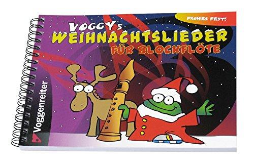 Voggy\'s Weihnachtslieder für Blockflöte: Weihnachten mit dem kleinen Voggy und der Blockflöte
