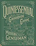 The Quintessential Grooming Guide for the Modern Gentleman (