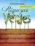 Riquezas Verdes: Seleccion de plantas, especies aromaticas, Arboles medicinales y sus usos en Puerto Rico