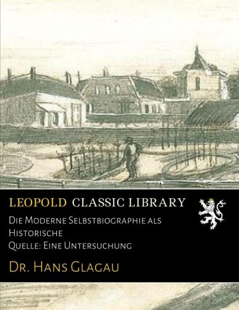 役に立たない悲惨なカールDie Moderne Selbstbiographie als Historische Quelle: Eine Untersuchung