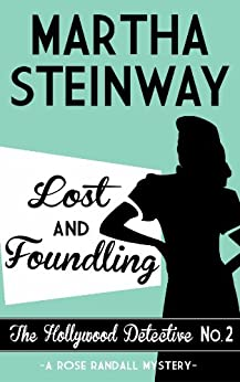 Lost and Foundling (The Hollywood Detective Book 2) by [Martha Steinway]