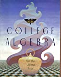College Algebra for the Liberal Arts