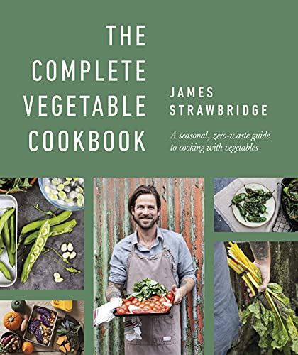 The Complete Vegetable Cookbook: A Seasonal, Zero-waste Guide to Cooking with Vegetables (English Edition)