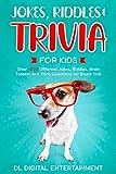 Jokes, Riddles and Trivia for Kids Bundle: Over 1000 Different Jokes, Riddles, Brain Teasers and Trivia Questions for Smart Kids