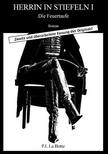 Herrin in Stiefeln 1 by P. J. La Botte (2014-09-25)