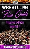 Wrestling Price Guide Figures Edition Volume 1: Over 450 Pictures WWE WWF LJN HASBRO REMCO JAKKS MATTEL and More Figures From 1984-2019 (Wrestling Price Guides) (English Edition)