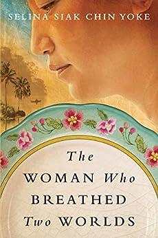 The Woman Who Breathed Two Worlds (The Malayan saga) by [Selina Siak Chin Yoke]