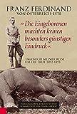 Franz Ferdinand von Österreich-Este - Tagebuch meiner Reise um die Erde 1892 - 1893