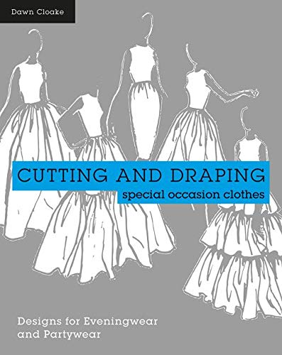 Price comparison product image Cutting and Draping Party and Eveningwear: Pattern Cutting for Special Occasion Clothes