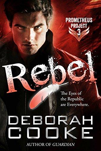Rebel (The Prometheus Project Book 3)