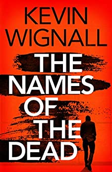 The Names of the Dead by [Kevin Wignall]