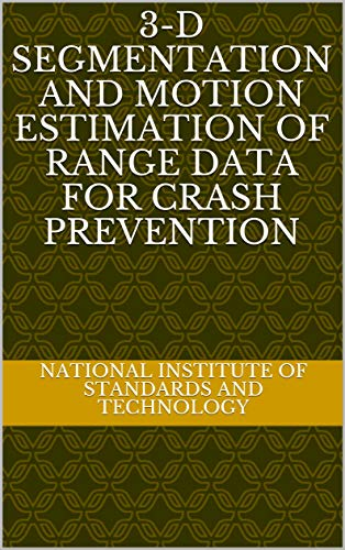3-D Segmentation and Motion Estimation of Range Data for Crash Prevention (English Edition)