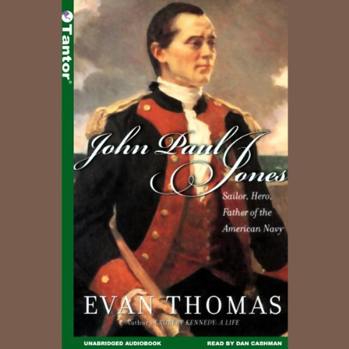 John Paul Jones     Sailor, Hero, Father of the American Navy              By:                                                                                                                                 Evan Thomas                               Narrated by:                                                                                                                                 Dan Cashman                      Length: 13 hrs and 25 mins     133 ratings     Overall 4.0