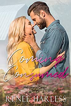 Coming Consumed: A Small Town Hot Cop Romance (Welcome to Carson Book 3) by [Renee Harless]