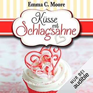 Küsse mit Schlagsahne     Zuckergussgeschichten 10              Autor:                                                                                                                                 Emma C. Moore                               Sprecher:                                                                                                                                 Katja Hirsch                      Spieldauer: 4 Std. und 16 Min.     109 Bewertungen     Gesamt 4,5