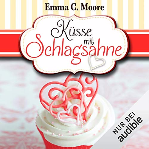 Küsse mit Schlagsahne     Zuckergussgeschichten 10              By:                                                                                                                                 Emma C. Moore                               Narrated by:                                                                                                                                 Katja Hirsch                      Length: 4 hrs and 16 mins     Not rated yet     Overall 0.0