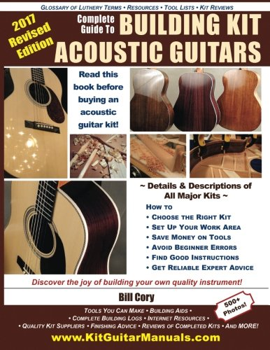 Complete Guide to Building Kit Acoustic Guitars: Discover the Joy of Building Your Own Quality Musical Instrument