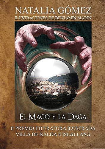 El mago y la daga: II Premio de Literatura Ilustrada Villa de Nalda e Islallana
