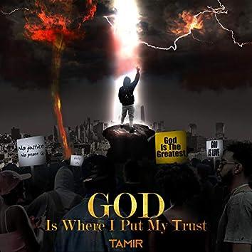 GOD Is Where I Put My Trust