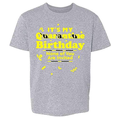 Its My Quarantine Birthday No Ones Invited Funny Sport Grey XL Youth Kids Girl Boy T-Shirt