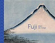Fuji : Pays de neige par Sophie Makariou