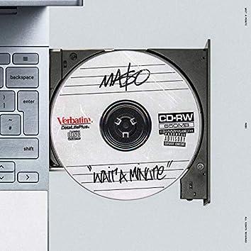 Wait a Minute (feat. Rapz, Steez Malase & Trey Bond)