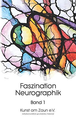 Faszination Neurographik (Bd, Band 1)