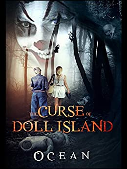 The Curse of Doll Island - Book 1: An Action Adventure Suspense Thriller by [Ocean]